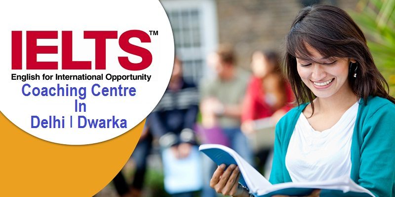 Top 3 ways to find out the best IELTS Coaching in Delhi | IELTS Coaching in Dwarka