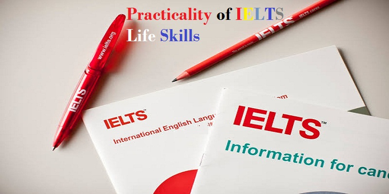 The practicality of IELTS life skills | IELTS Coaching in Delhi