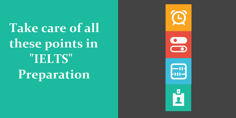 Take care of all these points in IELTS preparation
