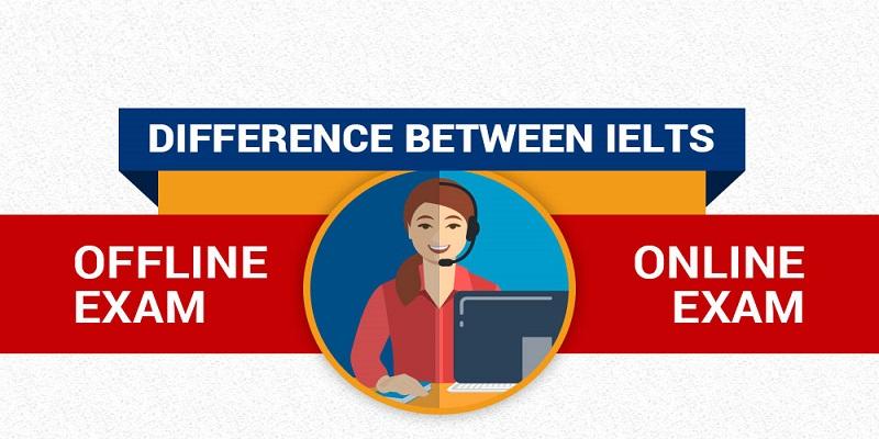 Advantages and disadvantages of online and offline IELTS test